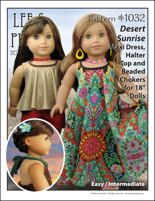 Easy to make and beautiful too! Make summer and festival-ready styles with Lee & Pearl Pattern 1032: Desert Sunrise Maxi Dress, Halter Top and Beaded Chokers for 18 Inch Dolls, like our American Girl dolls. Get this beautiful pattern in the leeandpearl Etsy shop at https://www.etsy.com/listing/397805083/lp-1032-desert-sunrise-maxi-dress-halter