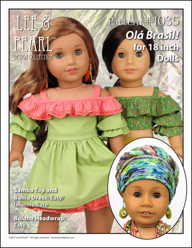 Make flattering summer tops and tropical dresses using Lee & Pearl Pattern #1035: Olá Brasil! Off-the-Shoulder Samba Top and Bahia Dress, and Traditional Brazilian Baiana Headwrap for 18 Inch Dolls (like our American Girl doll). Find this unique and lovely pattern in the Lee & Pearl Etsy store at https://www.etsy.com/listing/540262695/lp-1035-ola-brasil-off-the-shoulder