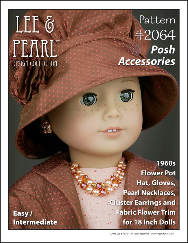 Introducing Lee & Pearl Pattern 2064: Posh Accessories 1960s Flower Pot Hat, Gloves, Pearl Necklaces, Retro Cluster Earrings and Fabric Flower Trim for 18 Inch Dolls, like our American Girl doll. There's something for everyone in this stylish pattern — from an elegant, fully-lined vintage hat and lace-trimmed gloves to pearl chokers, necklaces, easy-to-make beaded earrings and a fabric flower that goes together in minutes. And check out the Retro Style PATTERN BUNDLE, which includes both Pattern 2064 and Pattern 1964: Darling Doris! 1960s Ladies' Suit at a significant discount.
